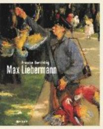 Berchtig, Frauke: Max Liebermann - Eine Biografie in Bildern