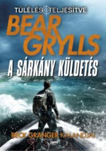 Bear Grylls: A sárkány küldetés - Beck Granger kalandjai