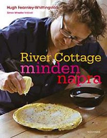 Hugh Fearnley-Whittingstall: River Cottage minden napra