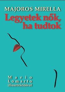 Majoros Mirella: Legyetek nők, ha tudtok