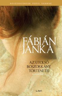 Fábián Janka: Az utolsó boszorkány történetei - Második könyv