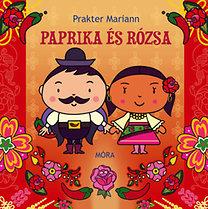 Prakter Mariann: Paprika és Rózsa - Udvarlós mesék