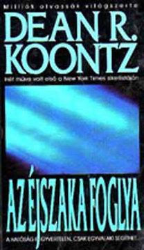 Dean R. Koontz: Az éjszaka foglya