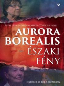 Pataki Éva, Mészáros Márta, Törőcsik Mari: Aurora Borealis - Északi fény