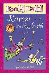 Roald Dahl: Karcsi és a Nagy Üveglift
