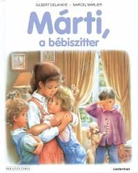 Gilbert Delahaye; Marcel Marlier: Márti, a bébiszitter