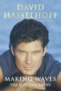 Hasselhoff, David: Making Waves - The Autobiography