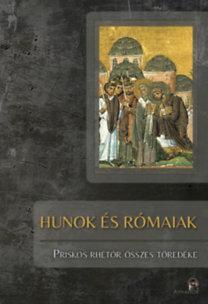 Lindner Gyula (össz.): Hunok és rómaiak - Priskos Rhétór összes töredéke