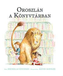Kevin Hawkes; Michelle Knudsen: Oroszlán a Könyvtárban