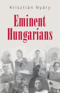 Krisztián Nyáry: Eminent Hungarians