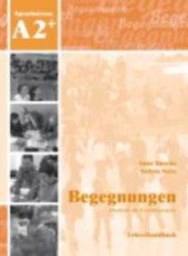 Buscha, Anne - Szita, Szilvia: Begegnungen Deutsch als Fremdsprache A2+: Lehrerhandbuch
