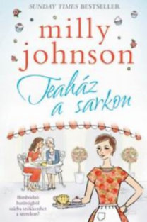 Milly Johnson: Teaház a sarkon