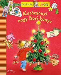 Karácsonyi nagy Bori-könyv - Barátnőm, Bori - Mesék - Dalok - Játékok