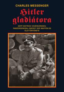Charles Messenger: Hitler gladiátora