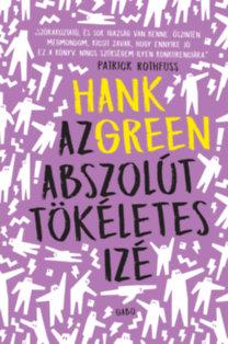 Hank Green: Az abszolút tökéletes izé