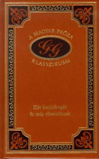 Gárdonyi Géza: Két katicabogár és más elbeszélések (A magyar próza klasszikusai 99.)