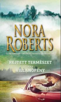 Nora Roberts: Rejtett természet - Villanófény