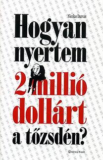 Nicolas Darvas: Hogyan nyertem 2 millió dollárt a tőzsdén?