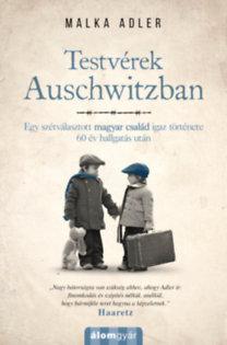 Malka Adler: Testvérek Auschwitzban
