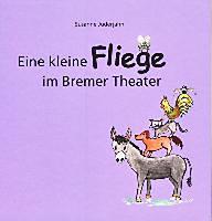 Juderjahn, Susanne: Eine kleine Fliege im Bremer Theater