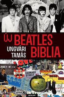 Ungvári Tamás: Új Beatles Biblia