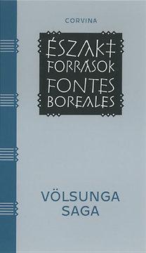 Völsunga saga - A Völsungok története - Egy 13. század közepi, izlandi pergamenkódexbe leírt hőstörténet