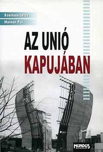 Molnár Pál szerk.: Az Unió kapujában