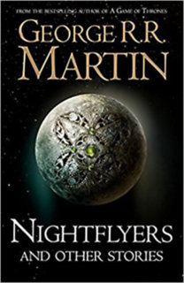 George R. R. Martin: Nightflyers And Other Stories