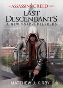 Matthew J. Kirby: Assassins Creed - Last Descendants: A New York-i felkelés