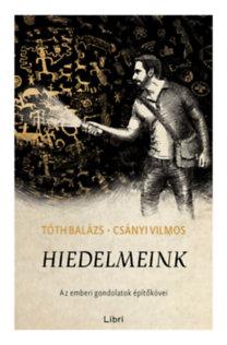 Csányi Vilmos, Tóth Balázs: Hiedelmeink - Az emberi gondolatok építőkövei