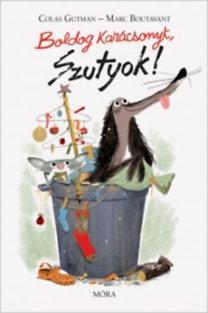 Colas Gutman, Marc Boutavant: Boldog Karácsonyt, Szutyok!
