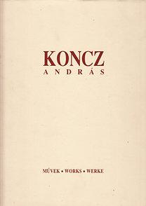 Koncz András: Művek-Works-Werke 1974-1998 (Dedikált)