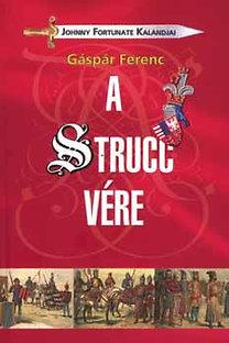 Gáspár Ferenc: A strucc vére - Johnny Fortunate kalandjai
