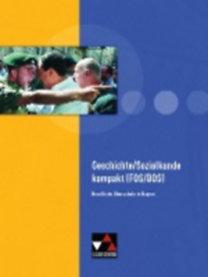 Focken, Manuela - Link, Stephan - Oertel, Andreas - Ott, Thomas - Sanke, Markus - Stenschke, Cornelia: Geschichte/Sozialkunde kompakt (FOS/BOS)