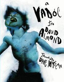 David Almond; Dave McKean: A vadóc