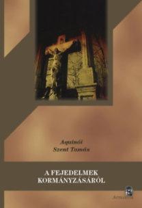 Aquinói Szent Tamás: A fejedelmek kormányzásáról