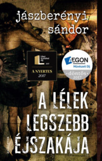 Jászberényi Sándor: A lélek legszebb éjszakája - Történet álmatlanságról és őrületről