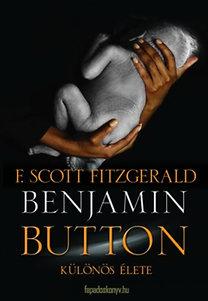 Francis Scott Fitzgerald: Benjamin Button különös élete (kétnyelvű)