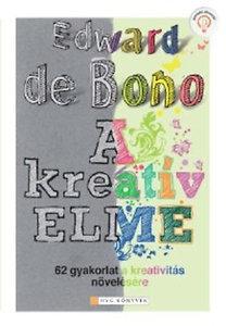 Edward De Bono: A kreatív elme - 62 gyakorlat a kreativitás növelésére. - 62 gyakorlat a kreativitás növelésére