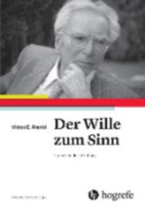 Frankl, Viktor E.: Der Wille zum Sinn
