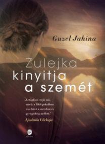 Guzel Jahina: Zulejka kinyitja a szemét