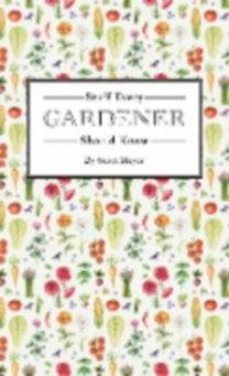 Meyer, Scott: Stuff Every Gardener Should Know