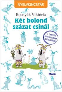 Bosnyák Viktória: Két bolond százat csinál