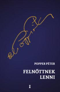 Popper Péter: Felnőttnek lenni