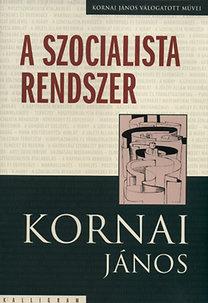 Kornai János: A szocialista rendszer - Kornai János válogatott művei II.