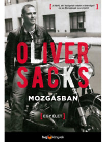 Oliver Sacks: Mozgásban - Egy élet