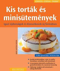 Anne-Katrin Weber: Kis torták és minisütemények - Igazi újdonságok és klasszikus új formában