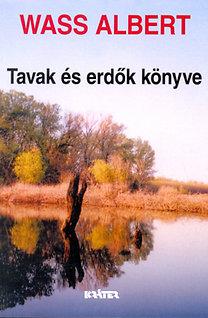 Wass Albert: Tavak és erdők könyve - Wass Albert életműve 22. kötet