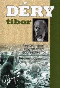 Déry Tibor: Képzelt riport egy amerikai popfesztiválról - Kedves bópeer...!