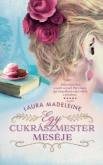 Laura Madeleine: Egy cukrászmester meséje